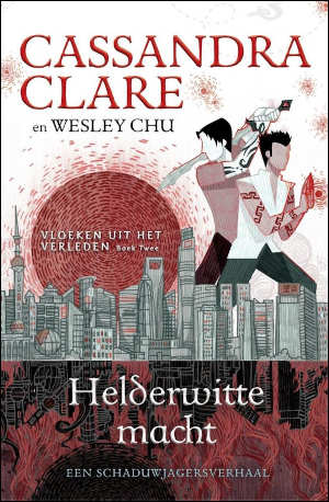 Cassandra Clare Helderwitte macht Recensie Vloeken uit het verleden 2