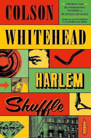 Colson Whitehead Harlem Shuffle Recensie