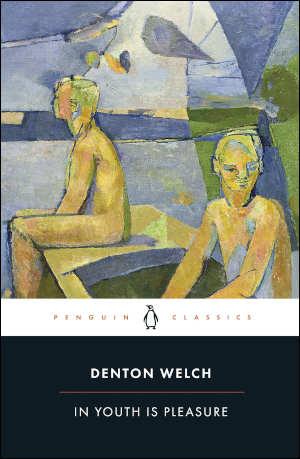 Denton Welch In Youth Is Pleasure Engelse roman uit 1945