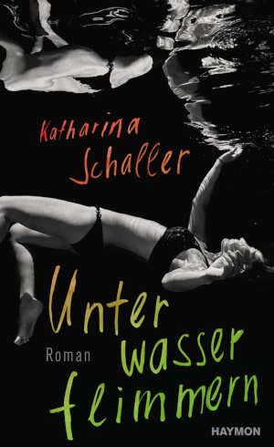 Katharina Schaller Unterwasserflimmern Recensie