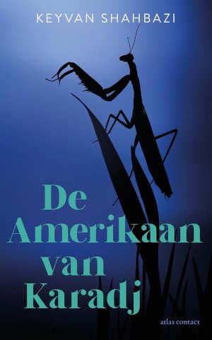 Keyvan Shahbazi De Amerikaan van Karadj Recensie