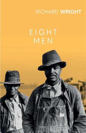 Richard Wright Eight Men Afro-Amerikaanse roman uit 1961