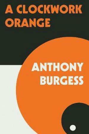 Anthony Burgess A Clockwork Orange Roman uit 1962