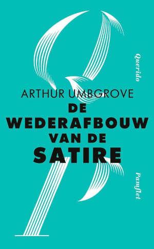 Arthur Umbgrove De wederafbouw van de satire Recensie