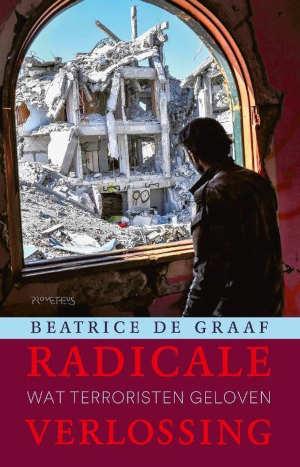 Beatrice de Graaf Radicale verlossing Recensie