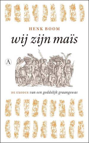 Henk Boom Wij zijn maïs Recensie