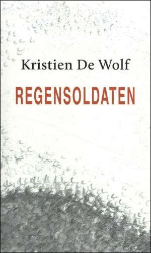 Kristien De Wolf Regensoldaten Recensie
