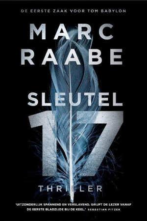 Marc Raabe Sleutel 17 Tom Babylon thriller 1 Recensie