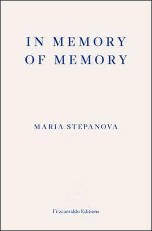 Maria Stepanova In Memory of Memory