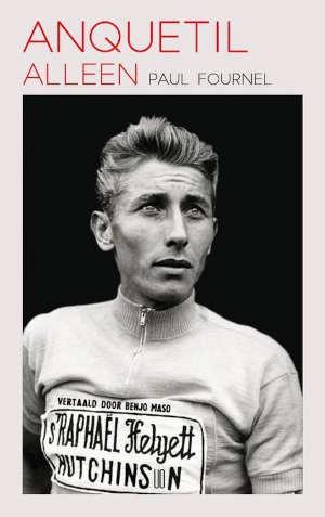Paul Fournel Anquetil alleen Recensie