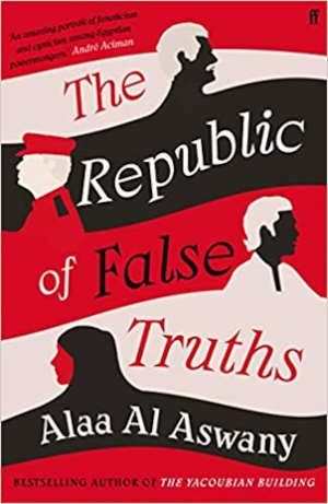Alaa Al Aswany The Republic of False Truths Roman uit Egypte