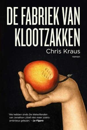 Chris Kraus De fabriek van klootzakken Recensie