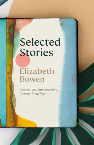 Elizabeth Bowen Selected Stories Recensie