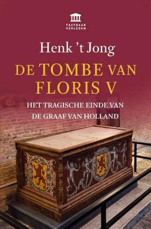 Henk 't Jong De tombe van Floris V Recensie