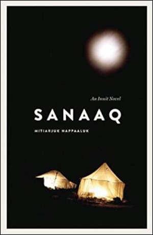 Mitiarjuk Nappaaluk Sanaaq Inuit roman uit 1984