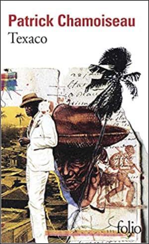 Patrick Chamoiseau Texaco roman uit Martinique