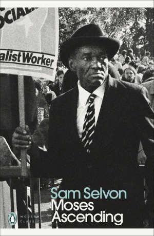 Sam Selvon Moses Ascending Roman uit 1975