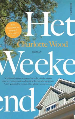 Charlotte Wood Het weekend Recensie