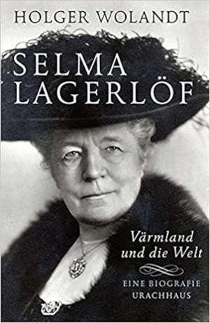 Holger Wolandt Selma Lagerlöf Biografie