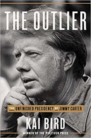 Kai Bird The Outlier Boek over President Jimmy Carter
