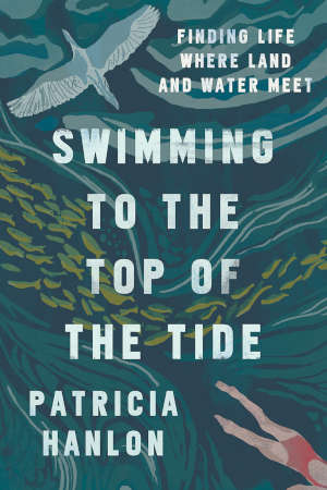 Patricia Hanlon Swimming to the Top of the Tide Recensie