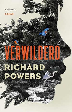 Richard Powers Verwilderd Recensie
