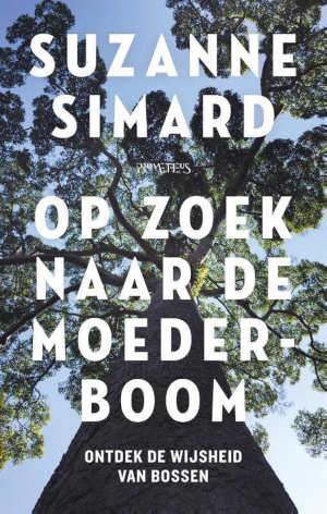 Suzanne Simard Op zoek naar de moederboom recensie