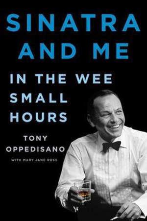 Tony Oppedisano Sinatra and Me Boek over Frank Sinatra