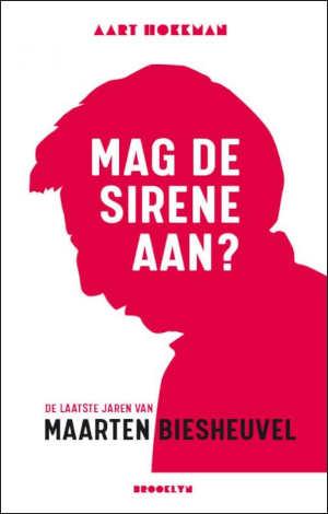 Aart Hoekman Mag de sirene aan boek over Maarten Biesheuvel Recensie