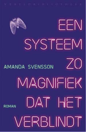 Amanda Svensson Een systeem zo magnifiek dat het verblindt Recensie