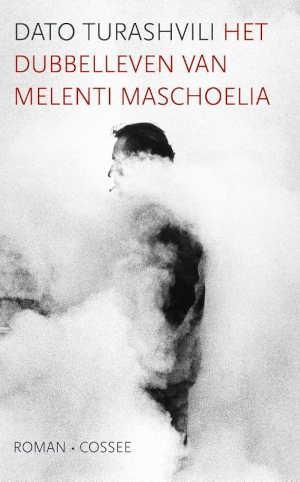 Dato Turashvili Het dubbelleven van Melenti Maschoelia Recensie
