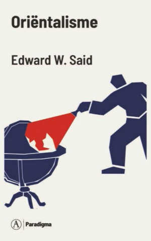 Edward W. Said Oriëntalisme Recensie