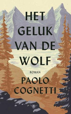 Paolo Cognetti Het geluk van de wolf Recensie
