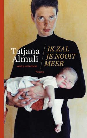 Tatjana Almuli Ik zal je nooit meer Recensie