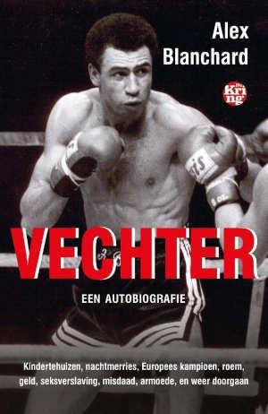 Alex Blanchard Vechter autobiografie Recensie