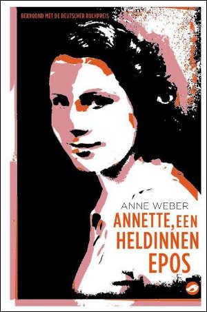 Anne Weber Annette, Een heldinnenepos Recensie