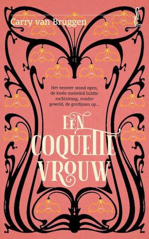 Carry van Bruggen Een coquette vrouw Recensie roman uit 1915