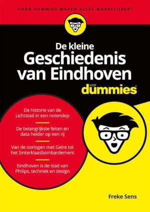 De kleine geschiedenis van Eindhoven voor Dummies