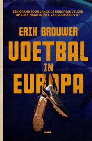 Erik Brouwer Voetbal in Europa Recensie