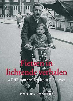 Fietsen in lichtende verhalen A.F.Th. van der Heijden in Eindhoven