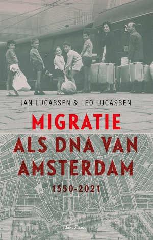 Jan & Leo Lucassen Migratie als DNA van Amsterdam Recensie