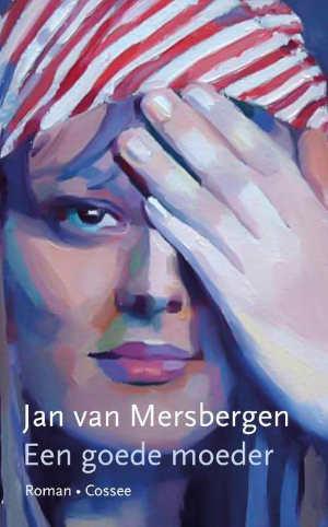 Jan van Mersbergen Een goede moeder Recensie