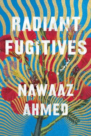 Nawaaz Ahmed Radiant Fugitives Recensie