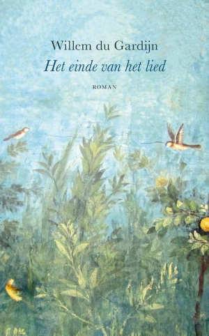 Willem du Gardijn Het einde van het lied Recensie