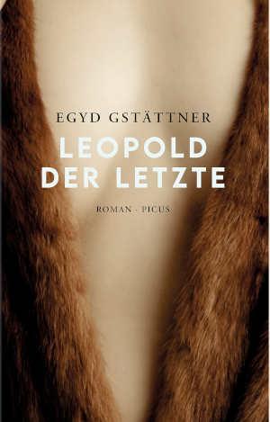Egyd Gstättner Leopold der Letzte recensie en informatie