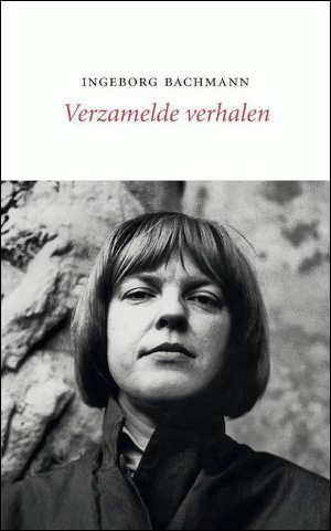 Ingeborg Bachmann Verzamelde verhalen Recensie