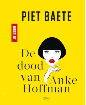 Piet Baete Noodlot De dood van Anke Hoffman Recensie