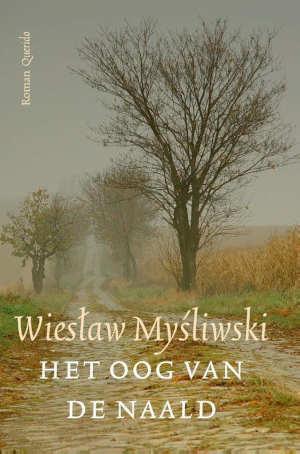 Wiesław Myśliwski Het oog van de naald Recensie