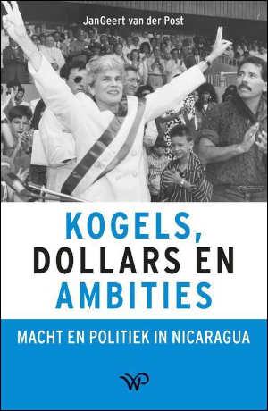 JanGeert van der Post Kogels, dollars en ambities Boek over Nicaragua