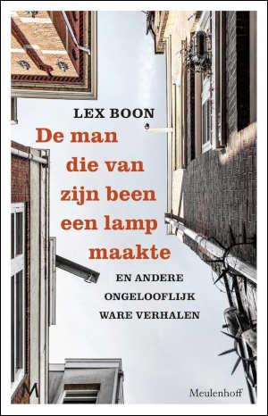 Lex Boon De man die van zijn been een lamp maakte Recensie